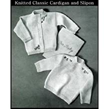 KNITTED CLASSIC CARDIGAN & SLIP-ON SWEATERS - 2 Vintage Baby & Toddler Sweater Knitting Patterns (ePatterns) - Instant Download Kindle Ebook - AVAILABLE ... clothes, baby patterns) (English Edition)