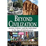 Beyond Civilization: Society, Culture, and the Individual in the Age of Globalization: 0