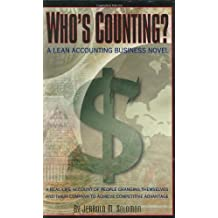 Who's Counting?: A Real-life Account of People Changing Themselves and Their Company to Achieve Competitive Advantage