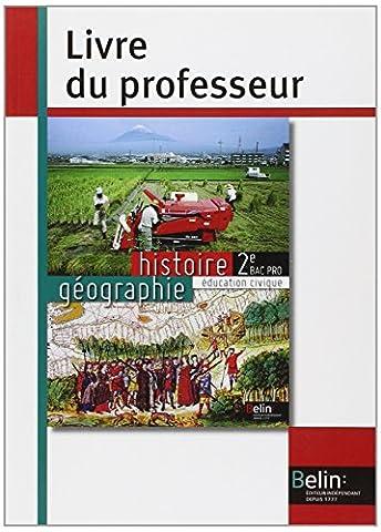 Histoire Géographie Education civique 2e Bac Pro : Livre du