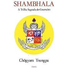 Shambhala. A Trilha Sagrada do Guerreiro (Em Portuguese do Brasil)