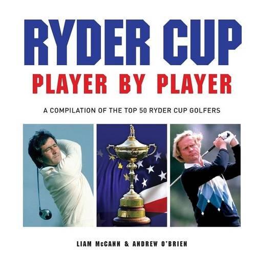 Ryder Cup - Player by Player por McCann Liam
