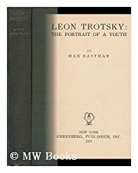 Leon Trotsky : the Portrait of a Youth