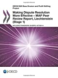 OECD/G20 Base Erosion and Profit Shifting Project Making Dispute Resolution More Effective – MAP Peer Review Report, Liechtenstein (Stage 1): ... on BEPS: Action 14: Edition 2017: Volume 2017