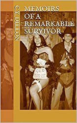 Memoirs of a Remarkable Survivor (English Edition)
