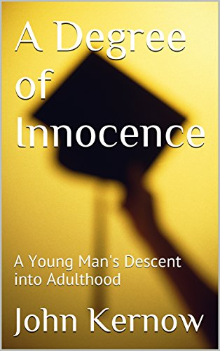 a-degree-of-innocence-a-young-mans-descent-into-adulthood-english-edition