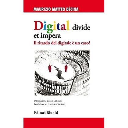 Digital Divide Et Impera: Il Ritardo Del Digitale È Un Caso? (Attualità)