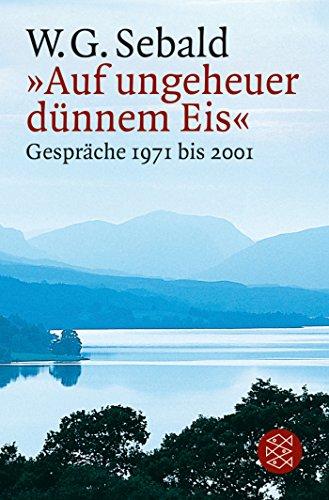 Auf ungeheuer dnnem Eis : Gesprche 1971 bis 2001