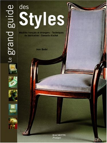 Le Grand Guide des styles par J. Bedel