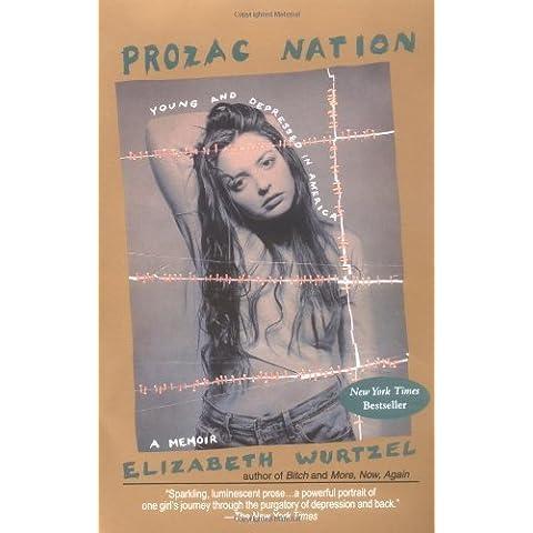 Prozac Nation 2nd edition by Wurtzel, Elizabeth (1995) Paperback