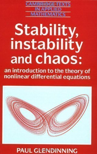 Stability, Instability and Chaos: An Introduction to the Theory of Nonlinear Differential Equations (Cambridge Texts in Applied Mathematics) by Glendinning, Paul Published by Cambridge University Press (1994) Paperback