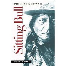 Sitting Bull: Prisoner of War