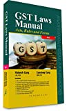 GST Laws Manual: Acts, Rules and Forms