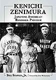 [Kenichi Zenimura, Japanese American Baseball Pioneer] (By: Bill Staples) [published: July, 2011]