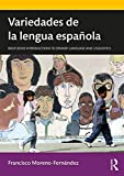 Variedades de la lengua espanola (Routledge Introductions to Spanish Language and Linguistics) - Francisco Moreno-Fernandez