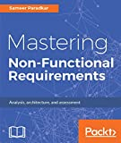 Mastering Non-Functional Requirements: Templates and tactics for analysis, architecture and assessment
