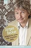 Religion ist, wenn man trotzdem stirbt: Ein Handbuch für Humor im Himmel - Jürgen Becker