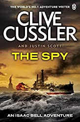 The Spy: Isaac Bell #3 (Isaac Bell Series)