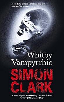 Whitby Vampyrrhic by [Clark, Simon]