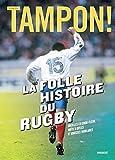 Tampon ! La folle histoire du rugby...