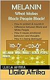 Melanin: What Makes Black People Black (English Edition)