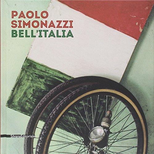 Paolo Simonazzi. Bell'Italia. Ediz. italiana e inglese