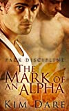 The Mark of an Alpha (Pack Discipline Book 1)