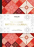 The Dreamday Pattern Journal: Heraldic – Paris: Colouring-in notebook for writing, musing, drawing and doodling (Origi