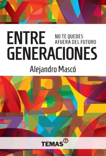 Entre Generaciones (1) por Alejandro Mascó