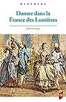 Danser dans la France des Lumières par Granger