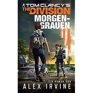 Tom Clancy's The Division: Morgengrauen: Roman zum Game