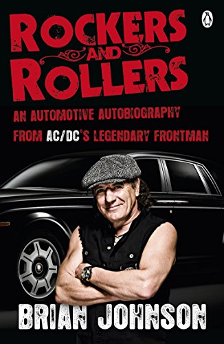 Rockers and Rollers: An Automotive Autobiography por Brian Johnson