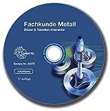 Fachkunde Metall - Bilder & Tabellen interaktiv: CD, Schullizenz