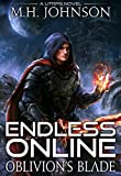 Endless Online: Oblivion's Blade: A LitRPG Adventure - Book 1 (English Edition)