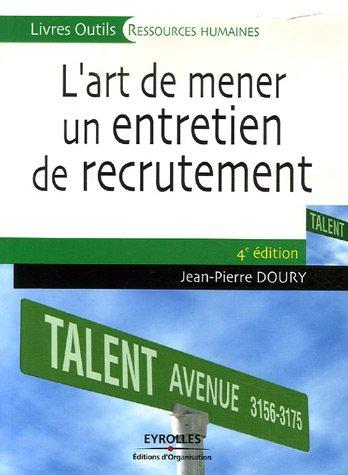 L'art de mener un entretien de recrutement : Décelez la perle rare ! par Jean-Pierre Doury