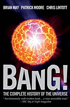 Bang!: The Complete History of the Universe by [Moore, Patrick, May, Brian, Lintott, Chris]