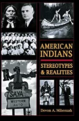 AMERICAN INDIANS: STEROTYPES & REALITIES by Devon A. Mihesuah (2015-02-25)