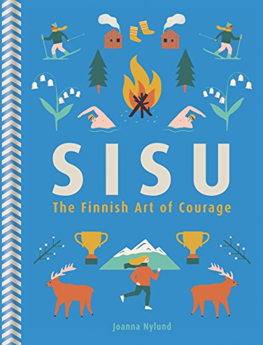 Sisu: The Finnish Art of Courage (English Edition)