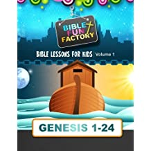Bible Lessons for Kids: Genesis 1-24: Volume 1 (Bible Fun Factory)