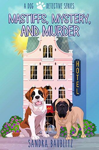 Mastiffs, Mystery, and Murder (A Dog Detective Series Novel Book 1) (English Edition)