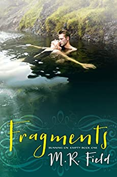 Fragments (Running On Empty Book 1) by [Field, M R]