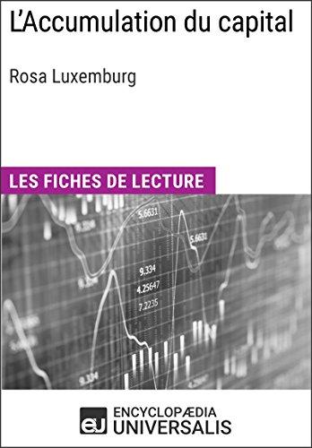 L'Accumulation du capital de Rosa Luxemburg: Les Fiches de lecture d'Universalis par Encyclopaedia Universalis