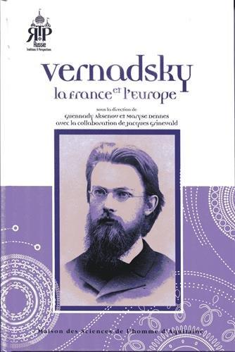 Vernadsky, la France et l'Europe par Guennady Petrovich Aksenov, Maryse Dennes