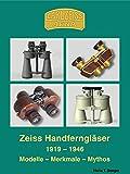 Zeiss Handferngläser 1919-1946. Modelle - Merkmale - Mythos