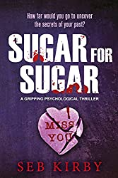 Sugar For Sugar - A gripping psychological thriller: UK Edition (English Edition)