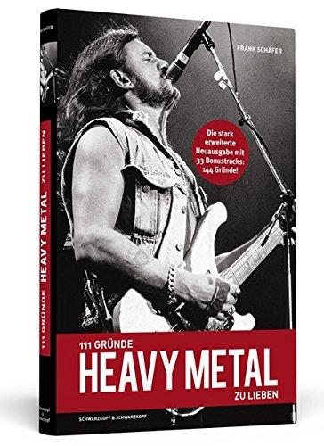111-Grnde-Heavy-Metal-zu-lieben-Erweiterte-Neuausgabe-Ein-Kniefall-vor-der-hrtesten-Musik-der-Welt-Mit-33-brandheien-Bonusgrnden