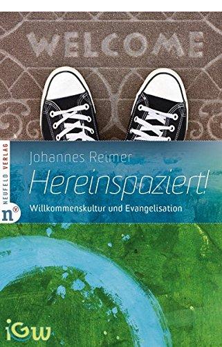 Hereinspaziert!: Willkommenskultur und Evangelisation (Edition IGW)