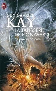 """Afficher """"tapisserie de Fionavar (La) n° 3 voie obscure (La)"""""""