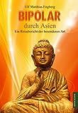 Bipolar durch Asien: Ein Reisebericht der besonderen Art (Edition Octopus)