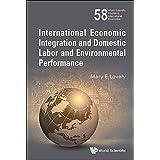 International Economic Integration and Domestic Labor and Environmental Performance (World Scientific Studies in International Economics)